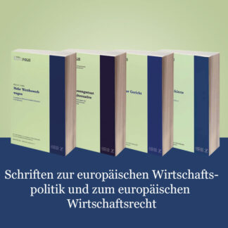 Schriften zur europäischen Wirtschaftspolitik und zum europäischen Wirtschaftsrecht